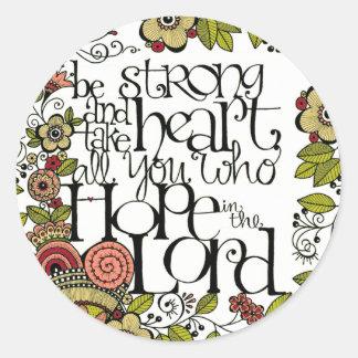 Sea fuerte y tomar el corazón - pegatinas redondos