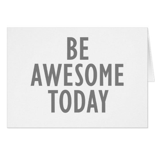 Sea impresionante hoy tarjeta de felicitación