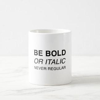 Sea intrépido o itálico, nunca regular taza
