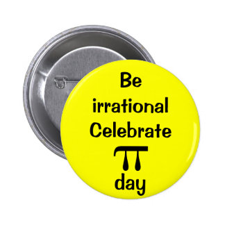 ¡Sea irracional, celebre el día del pi! Pin