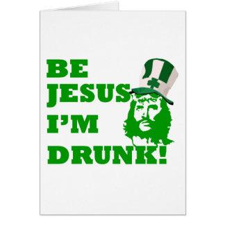 Sea Jesús que me beben Tarjeta De Felicitación