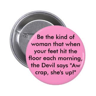 Sea la clase de mujer que cuando sus pies golpearo pin redondo 5 cm