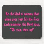 Sea la clase de mujer…. tapetes de ratón
