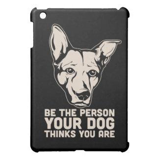 sea la persona que su perro piensa que usted es