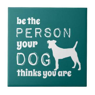 Sea la persona que su perro piensa que usted es azulejo cuadrado pequeño