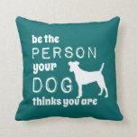 Sea la persona que su perro piensa que usted es cojin