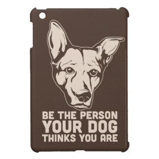 sea la persona que su perro piensa que usted es iPad mini carcasa