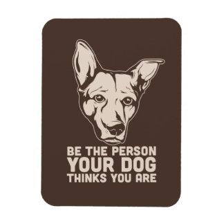sea la persona que su perro piensa que usted es imanes flexibles
