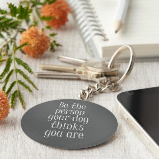 Sea la persona que su perro piensa que usted es llavero redondo tipo pin