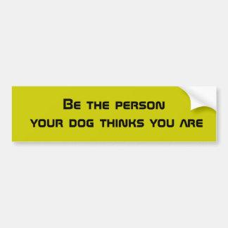 Sea la persona que su perro piensa que usted es pegatina para auto