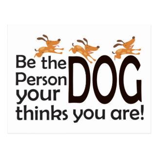 Sea la persona que su perro piensa que usted es postal