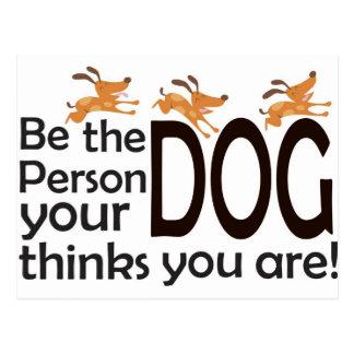 ¡Sea la persona que su perro piensa que usted es! Postales