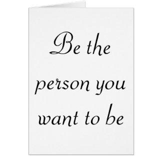 Sea la persona que usted quiere a las tarjetas del