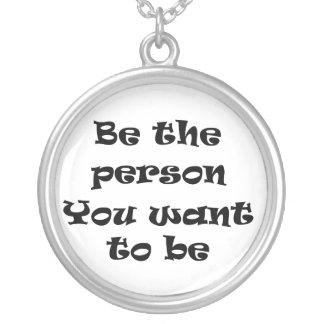 Sea la persona que usted quiere al ser-collar colgante redondo