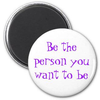Sea la persona que usted quiere al ser-imán