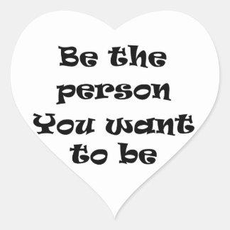 Sea la persona que usted quiere al ser-pegatina pegatina en forma de corazón