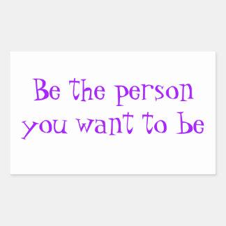 Sea la persona que usted quiere al ser-pegatina