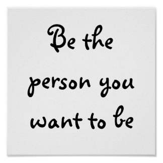 Sea la persona que usted quiere al ser-poster