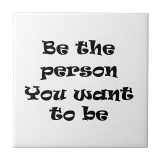 Sea la persona que usted quiere la ser-teja azulejo cuadrado pequeño