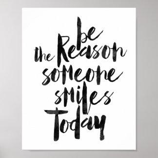 Sea la razón que sonríe alguien hoy póster