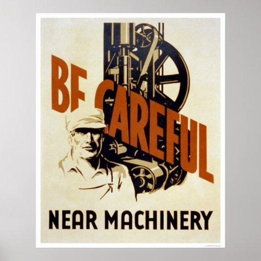 Sea maquinaria cercana cuidadosa WPA 1939 Póster
