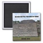 Sea maya hasta finales del tiempo imán