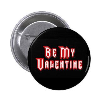 Sea mi tarjeta del día de San Valentín Pin Redondo De 2 Pulgadas