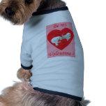 ¿Sea mi tarjeta del día de San Valentín? Camisetas De Mascota