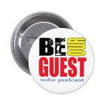 ¡Sea nuestro botón del podcast de la huésped! Pin Redondo De 2 Pulgadas