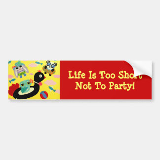 Sea of Clouds  - Life Is Too Short Not To Party Bumper Sticker