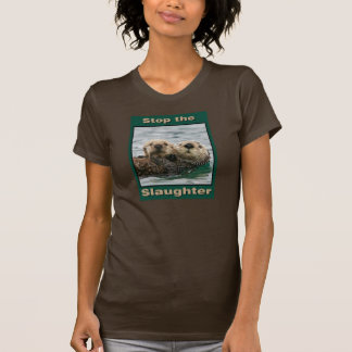 Sea Otters - Stop the Slaughter T Shirt