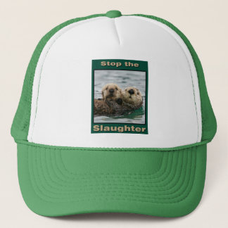 Sea Otters - Stop the Slaughter Trucker Hat