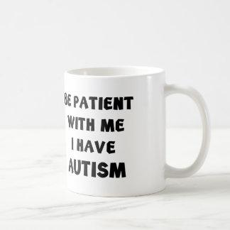 Sea paciente conmigo que tengo autismo taza de café