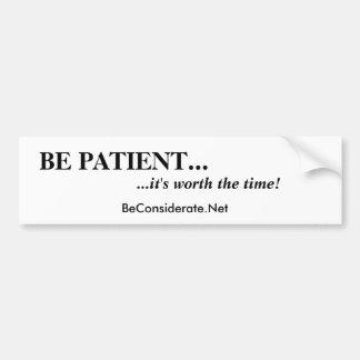 ¡SEA PACIENTE…,… él vale el tiempo! , BeConsi… Pegatina De Parachoque