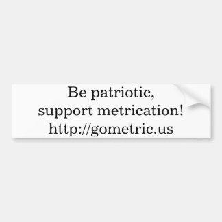¡Sea patriótico conversión al sistema métrico de Etiqueta De Parachoque