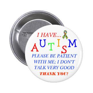 """""""Sea por favor paciente conmigo…"""" Botón del autism Pin Redondo De 2 Pulgadas"""