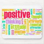 ¡Sea positivo! ¡Permanezca positivo! Alfombrilla De Ratón