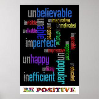 Sea positivo póster