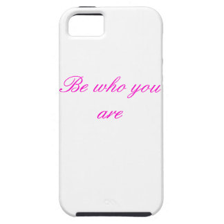 Sea quién usted es caja del teléfono funda para iPhone 5 tough