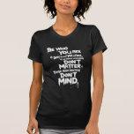 Sea quién usted es y decir lo que usted siente… camisetas