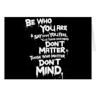 Sea quién usted es y decir lo que usted siente… tarjeta de felicitación