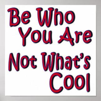 Sea quién usted no es cuál es fresco impresiones