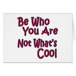 Sea quién usted no es cuál es fresco tarjeta de felicitación