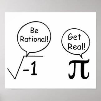¡Sea racional, consiga real! Posters