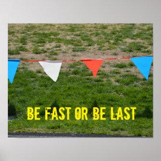 ¡Sea rápido o sea pasado! Poster de motivación