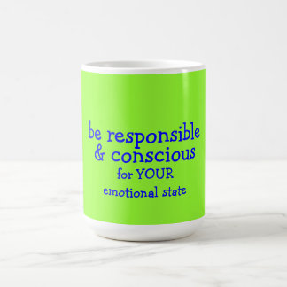 sea responsable y consciente taza