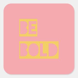 Sea rosa de motivación inspirado intrépido Yello Pegatina Cuadrada