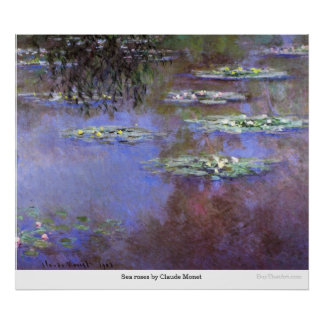 Sea roses by Claude Monet Poster
