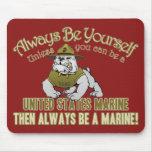 Sea siempre un infante de marina alfombrilla de ratones