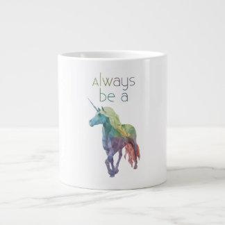 Sea siempre una taza del unicornio taza grande